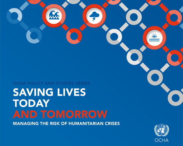 OCHA Report: Saving Lives Today & Tomorrow